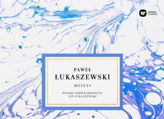Paweł Łukaszewski - MOTETS