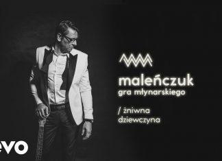 """Maleńczuk gra Młynarskiego (posłuchaj singla """"Żniwna dziewczyna"""")"""