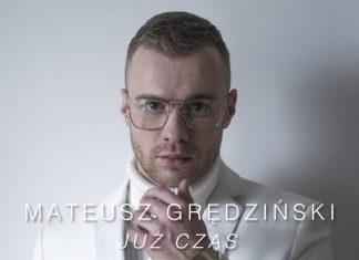 """Mateusz Grędziński z The Voice powraca (posłuchaj singla """"Już czas"""")"""