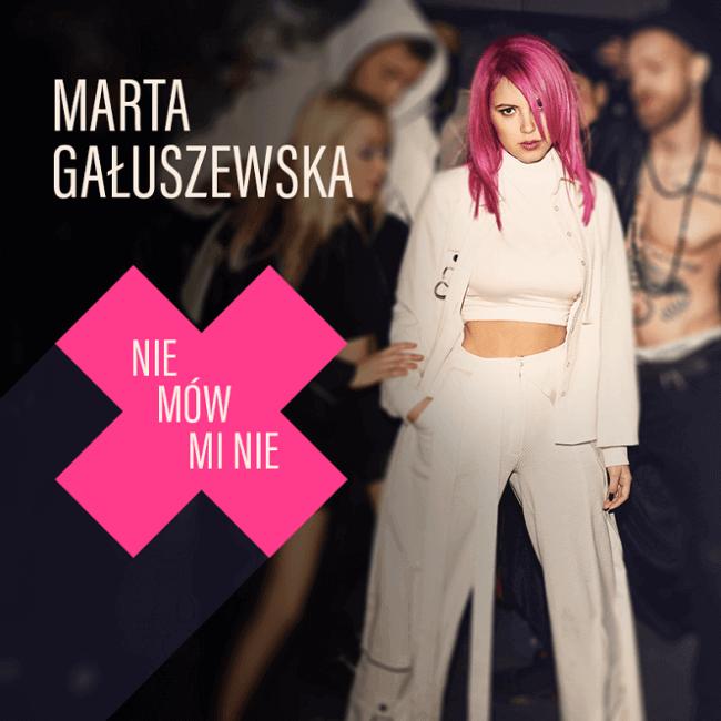 Marta Gałuszewska - Nie mów mi nie