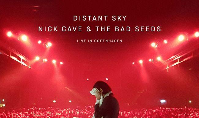 Distant Sky - Nick Cave & The Bad Seeds Live In Copenhagen
