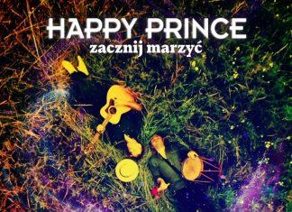 """Happy Prince zaprezentowali murowany hit tego lata - """"Zacznij marzyć"""""""