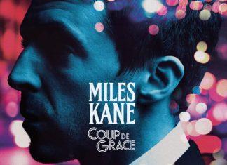 """Miles Kane powraca z albumem """"Coup De Grace"""""""