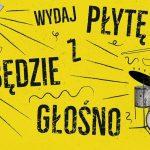 Wydaj płytę z Będzie Głośno (konkurs dla zespołów, wokalistów)