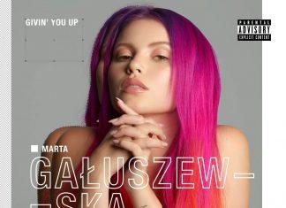 """Marta Gałuszewska powraca z utworem """"Givin' You Up"""""""