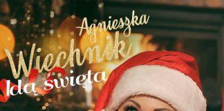 """Agnieszka Wiechnik na Święta (zobacz teledysk """"Idą Święta"""")"""